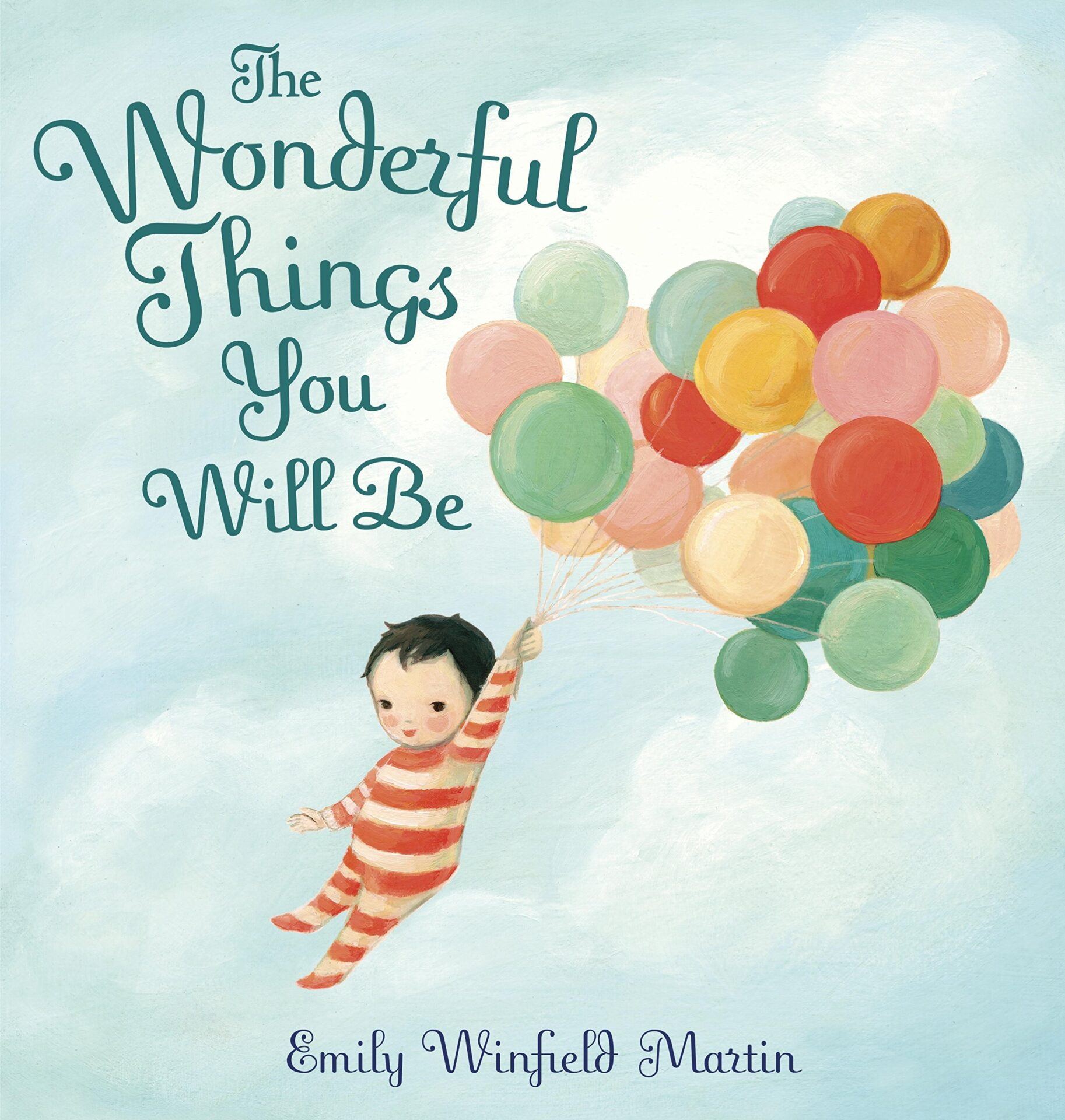 The Wonderful Things You Will Be book for 3 year old kids