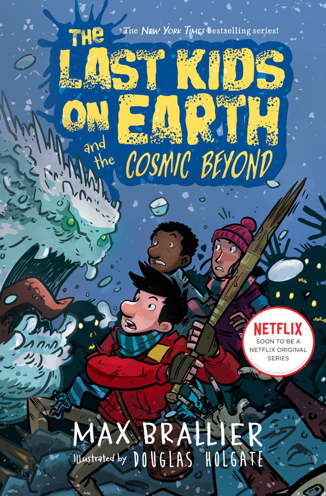 The Last Kids on Earth and the cosmic beyond book for 9 year old kids
